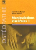 Manipulations viscérales : Tome 1 de Jean-Pierre Barral , Pierre Mercier