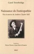 Naissance de l'ostéopathie : La vie et l'oeuvre de A. T. Still (Broché)