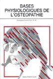 Bases physiologiques de l'ostéopathie. Livre d'ostéopathie et conception physiologique